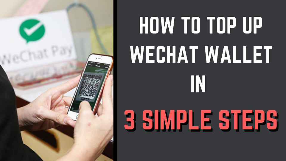 HOW TO TOP UP WECHAT WALLET IN 3 SIMPLE STEPS (1)